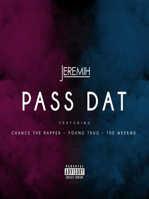 Jeremih feat. Chance The Rapper, Young Thug & The Weeknd – Pass Dat (Remix)