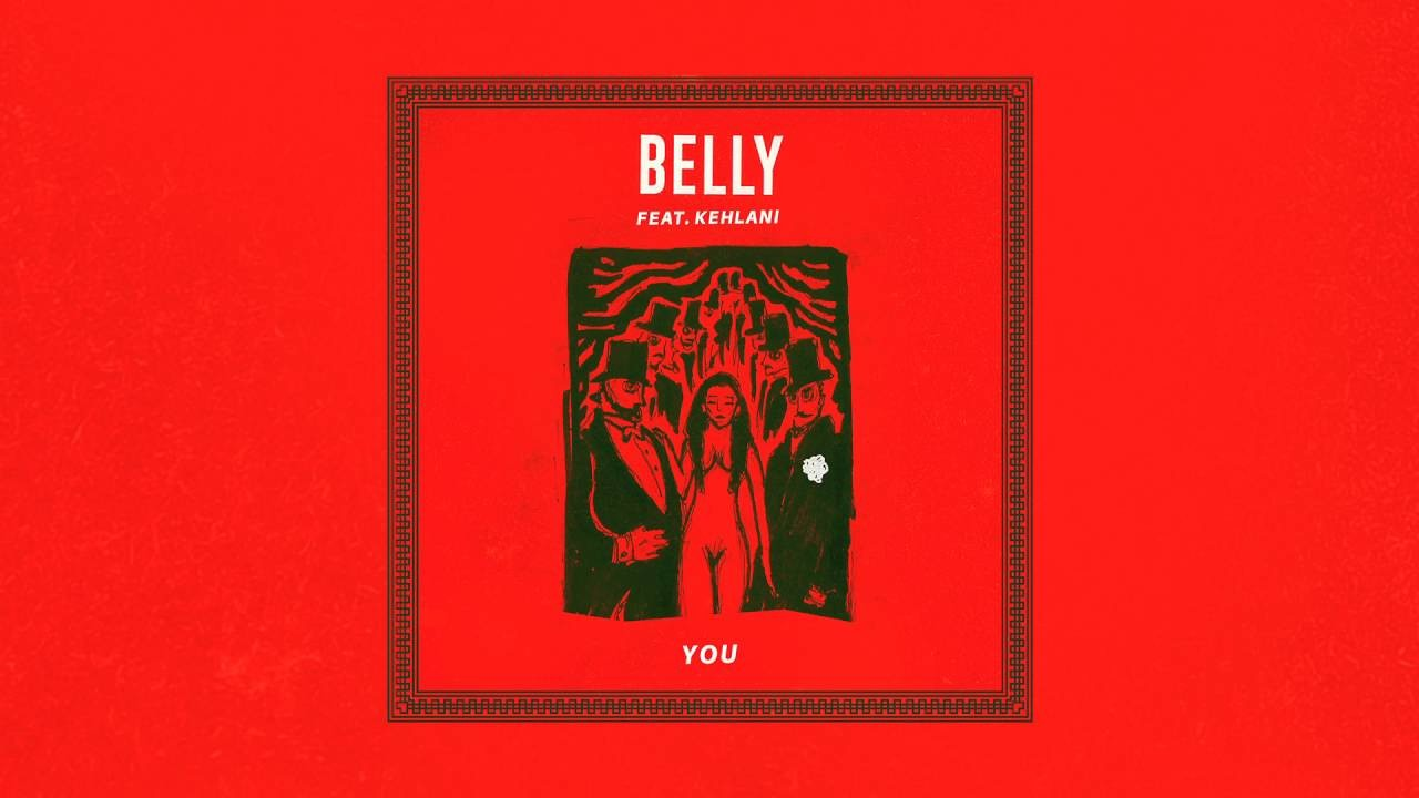 Belly - You (feat. Kehlani)